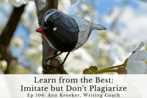 Ep 106: Learn from the Best – Imitate but Don't Plagiarize