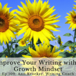 Ep 109: Improve Your Writing with a Growth Mindset