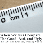 Ep 108: When Writers Compare – The Good, Bad, and Ugly