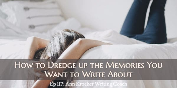 How to Dredge up Memories for Memoir