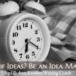 Ep 121: Out of Ideas? Be an Idea Machine