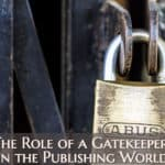 Ep 122: The Role of a Gatekeeper in the Publishing World