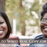Ep 123: This Is How to Write Real Copy for Real People