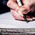 Ep 125: No Time to Write? Do This Every Day