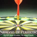 Ep 127: The Paralysis of Perfectionism
