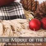 Ep 128: Write in the Middle of the Holidays