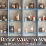 Ep 133: How to Decide What to Write Next