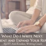 Ep 137: What Do I Write Next – Experiment and Expand Your Repertoire