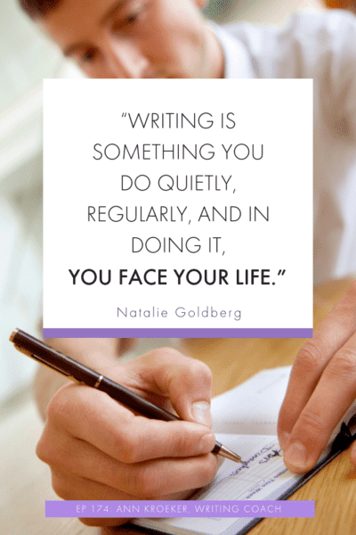 """Writing is something you do quietly, regularly, and in doing it, you face your life."" -Natalie Goldberg"