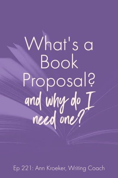 What's a Book Proposal (and why do I need one)?